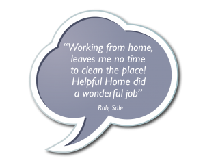 Speech Bubbles - Working from home, leaves me no time to clean the place! Helpful Home did a wonderful job