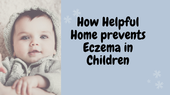 Eco friendly products are being used by Helpful Home to tackle eczema