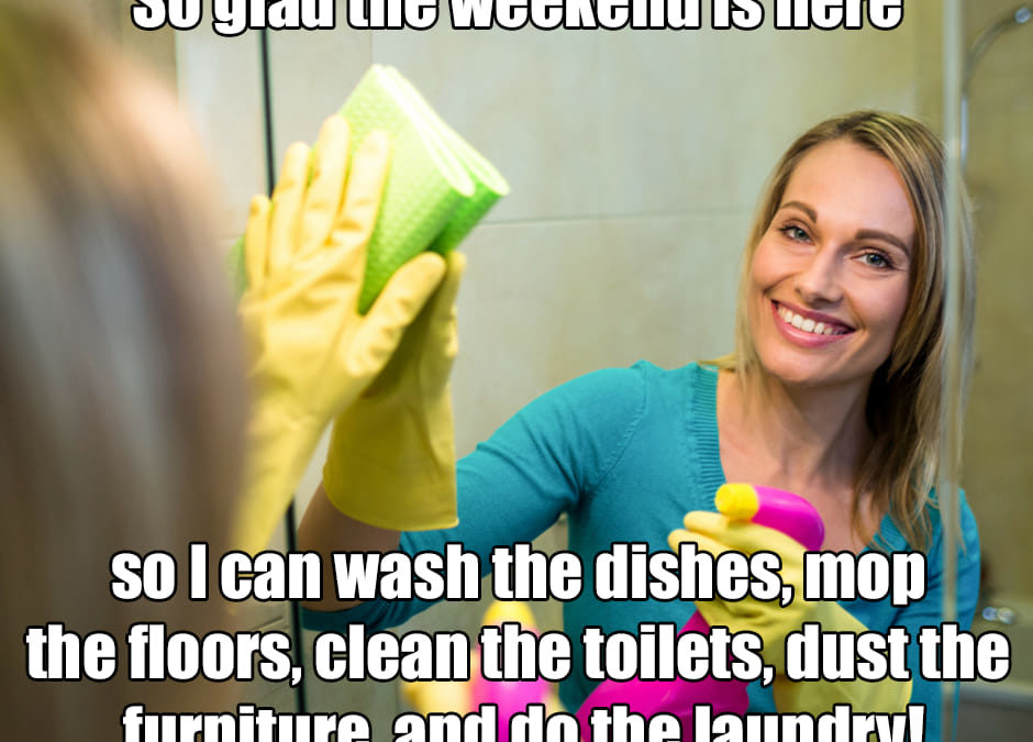 weekend cleaning